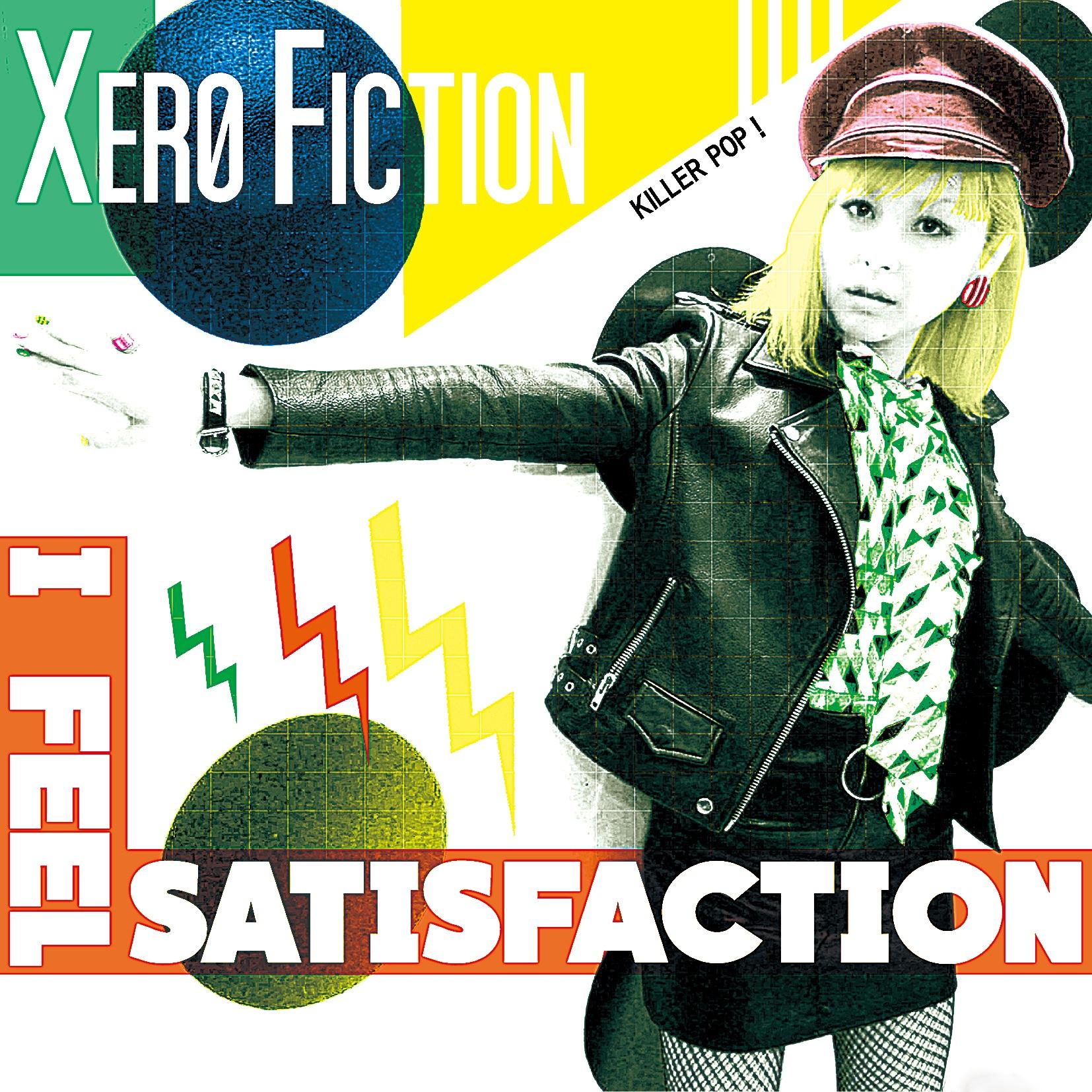 XERO FICTIONレコ発「I Feel Satisfaction Tour」決定!&特設サイトオープン!